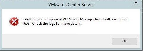 Installation of component VCSServiceManager failed with error code 1603.